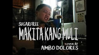 Makita Kang Muli | Sugarfree (acoustic cover)