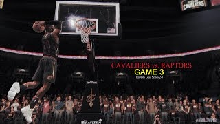 NBA Live 18: Cavs vs Raptors - Playoff Series | LeBron 41p (Game 3)