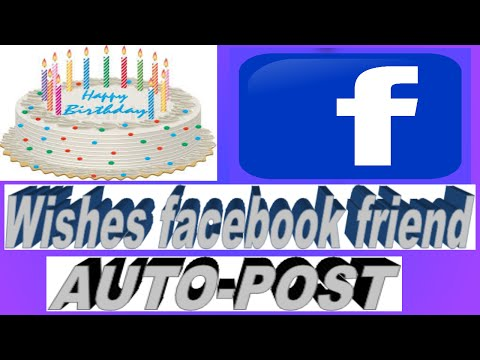 How to Auto Post Birthday Wishes on Your Friend's Facebook Wall