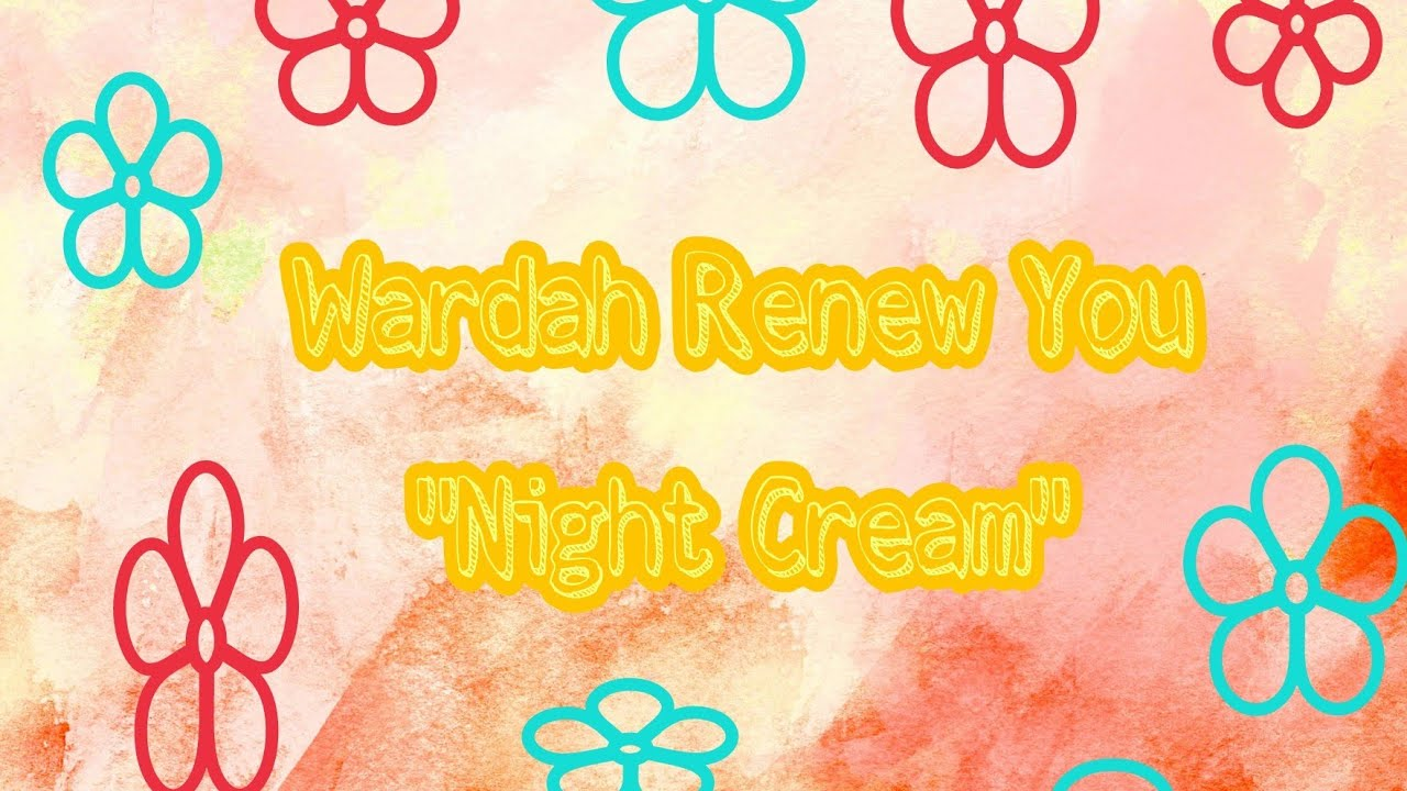 Review Wardah Renew You Night Cream Youtube Anti Aging 30 G