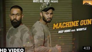 Machine Gun (full song) | Deep Sidhu feat Whistle | Latest punjabi song 2017