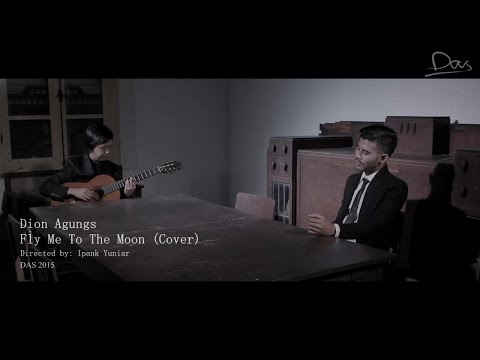 Fly Me To The Moon - Dion Agungs (Cover)