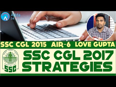 SSC CGL 2017 Preparation Strategy By Love Gupta (AIR-06) SSC