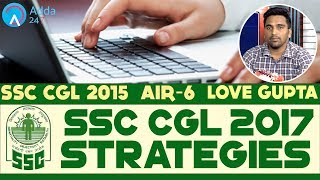 SSC CGL 2017 Preparation Strategy By Love Gupta (AIR-06) SSC CGL 2015 (Online SSC CGL Coaching) Video