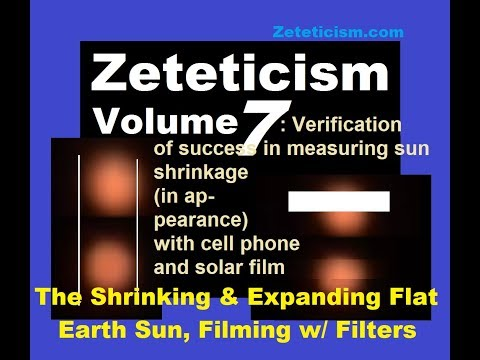 Zeteticism (FLAT EARTH) Vol. 7: Filtered No-Glare Filming of Shrinking & Expanding Flat Earth Sun thumbnail