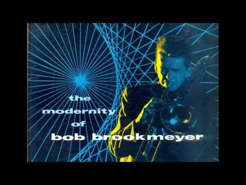 Bob Brookmeyer – The Modernity Of Bob Brookmeyer (1955) (Full Album)
