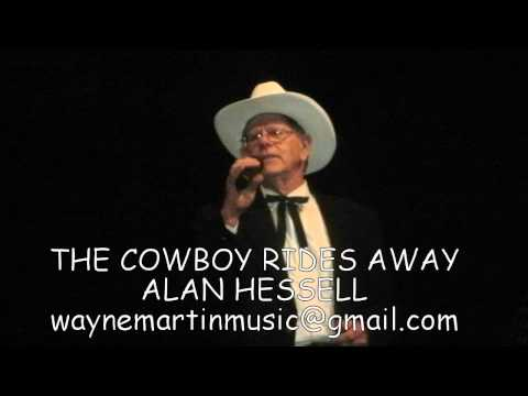 ALAN HESSELL THE COWBOY RIDES AWAY