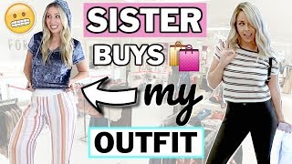 My Sister Buys My Outfits | Shopping Challenge