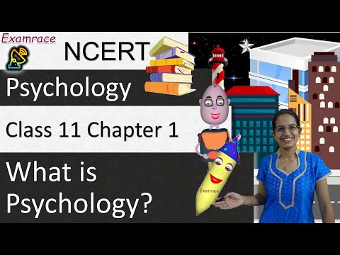 What Is Psychology: Mind, Brain, Theories, Approaches &Branches| NCERT Class 11 Psychology Chapter 1