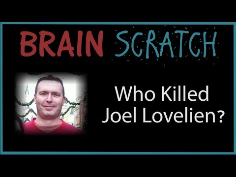 BrainScratch: Who Killed Joel Lovelien?