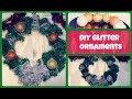 ❄ DIY Glitter Ornaments ❄