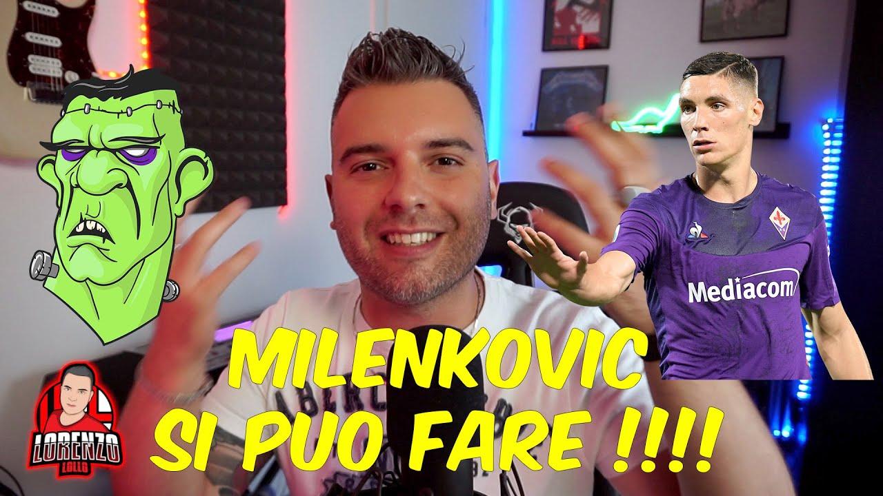 MILENKOVIC AL MILAN , SI PUO' FARE Calciomercato Ac Milan - YouTube