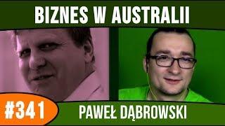 Spółki w Australii i współpraca międzynarodowa - Paweł Dąbrowski  | audycja #341