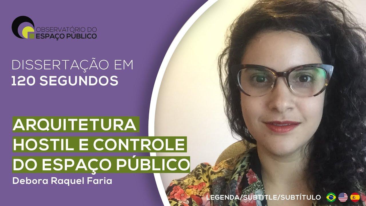 """Defesa de Mestrado: """"Arquitetura hostil e controle do espaço público"""", por Debora Faria"""