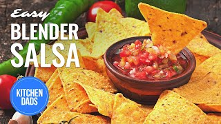 Easy Blender Salsa Recipe | How To Make Blender Salsa | Kitchen Dads Cooking