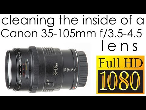 Canon EF 35-105mm f/3.5-4.5 cleaning the lens inside