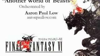 Final Fantasy VI / 6 Another World of Beasts Orchetsrated Thumbnail