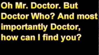 Repeat youtube video Doctor What- Lyrics