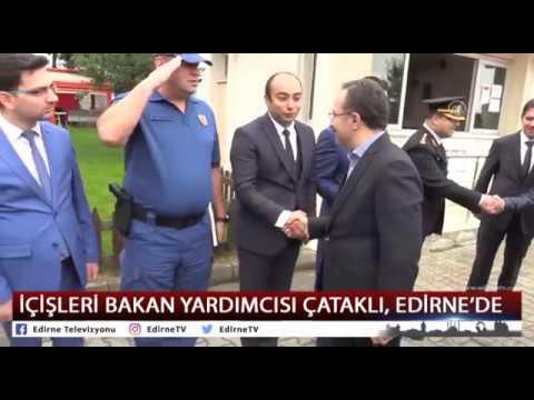 İÇİŞLERİ BAKAN YARDIMCISI ÇATAKLI, EDİRNE'DE