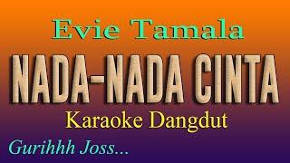 Download NADA - NADA CINTA - KARAOKE DANGDUT - EVIE TAMALA