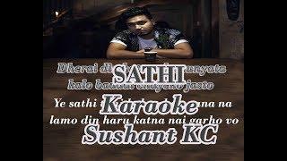 Sathi Karaoke - Sushant KC
