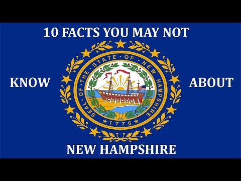 New Hampshire - 10 Facts You May Not Know
