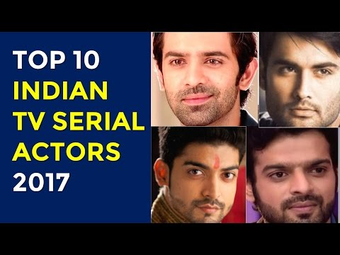 Top 10 Indian TV Serial Actors 2017 | Hindi Serials