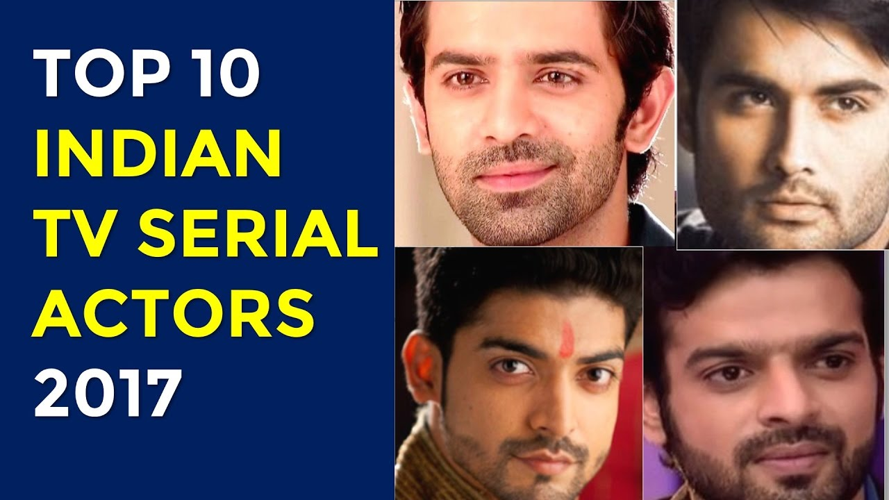 Top 10 Indian TV Serial Actors 2017