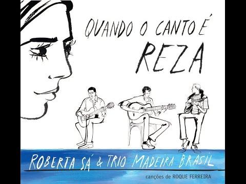 Roberta Sá & Trio Madeira Brasil - Quando o Canto é Reza (2010)