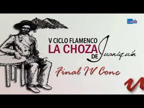 Final IV Concurso de cante Flamenco La Choza de Juaniquín