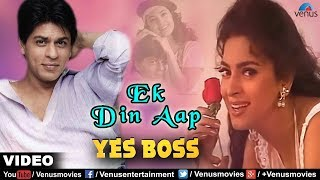 Ek Din Aap (Yes Boss)