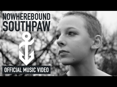 """Nowherebound """"Southpaw"""" Official Music Video"""