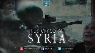 The Story so Far SYRIA