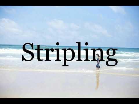 How To Pronounce Stripling🌈🌈🌈🌈🌈🌈Pronunciation Of Stripling