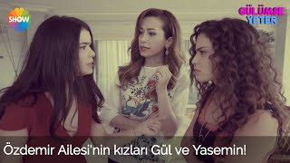 Gülümse Yeter 1.Bölüm | Özdemir Ailesi'nin kızları Gül ve Yasemin!