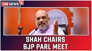 Amit Shah Chairs BJP Parliamentary Meet In PM Modi's Absence   CNN News18