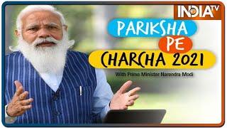 Pariksha Pe Charcha 2021 में PM Modi ने कहा- जीवन बहुत लंबा, एग्जाम महज एक पड़ाव