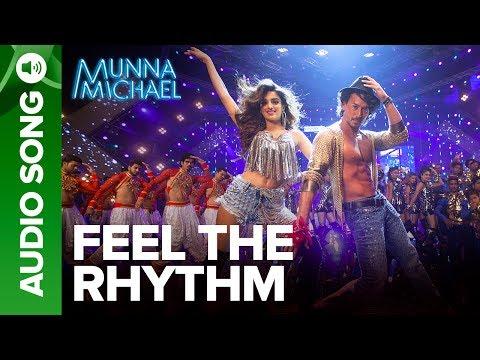 Feel The Rhythm - Full Audio Song | Munna Michael | Tiger Shroff & Nidhhi Agerwal
