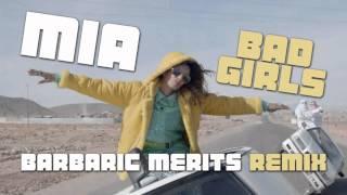 MIA - BAD GIRLS (Barbaric Merits ChainBangin Remix)