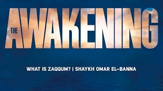 What Is <b>Zaqqum</b> | Shaykh Omar El-Banna | The Awakening