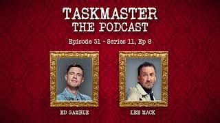 Taskmaster: The Podcast - Discussing Series 11, Episode 8 | Feat. Lee Mack