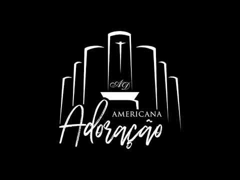 Americana Adoração - Até Aqui Nos Ajudou