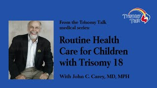 Routine Health Care for the Trisomy 18 Child