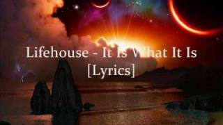 Lifehouse - It Is What It Is (lyrics)