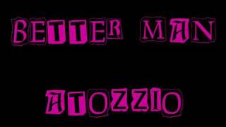 Better Man - Atozzio