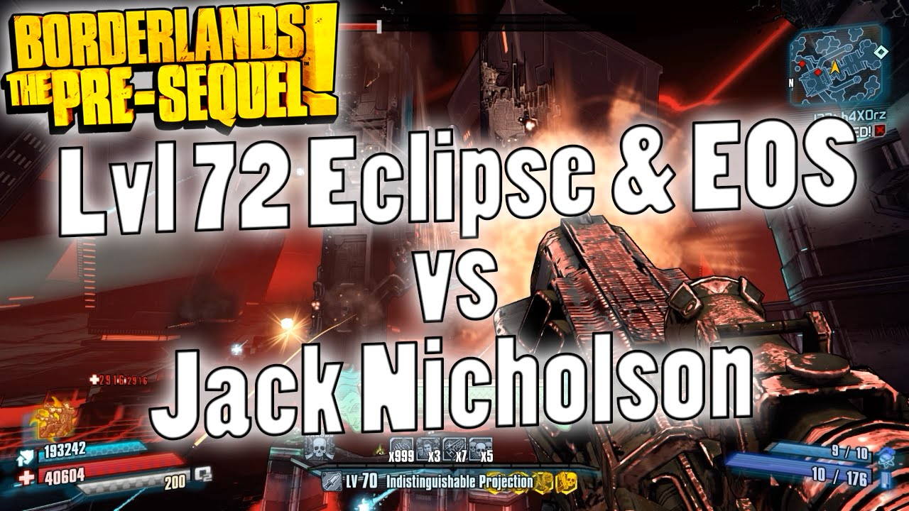 Borderlands: The Pre-Sequel | Lvl 72 Eclipse & EOS vs Jack ... Borderlands Lan No Matches Found