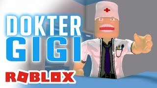 ROBLOX INDONESiA | I guarantee that there are Patients who want This Dentist 😁