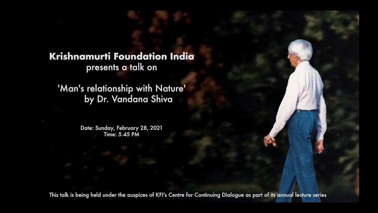 Krishnamurti Foundation India's Centre For Continuing Dialogue 2021Talk:   Dr. Vandana Shiva
