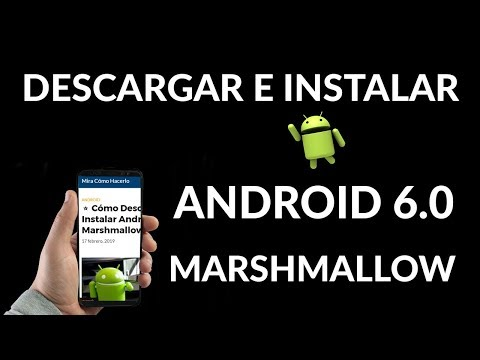 Cómo Descargar e Instalar Android 6 0 Marshmallow