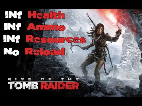 RISE OF THE TOMB RAIDER: Hack Inf Health/Resources/Ammo/No Reload and More